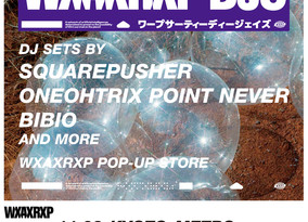 11/2 Sat. WXAXRXP DJS ワープサーティーディージェイズ