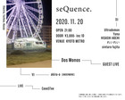 11/20 Fri.  seQuence.