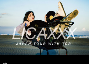 7/5 Fri.   Licaxxx Japan Tour  With TCR