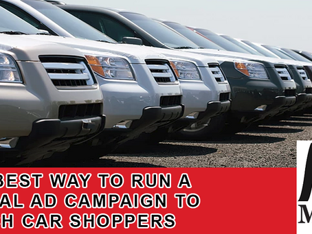 The Best Way to Run a Digital Ad Campaign to Reach Car Shoppers