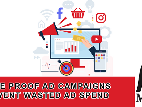 Future Proof Ad Campaigns and Prevent Wasted Ad Spend