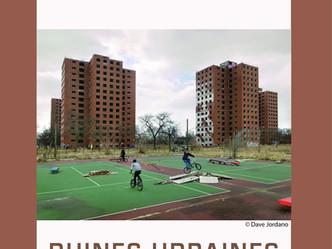 RUINES URBAINES: <br> MÉMOIRE, EXPLORATIONS, REPRÉSENTATIONS