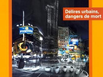 Délires urbains, dangers de mort