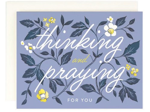 Thinking & Praying For You
