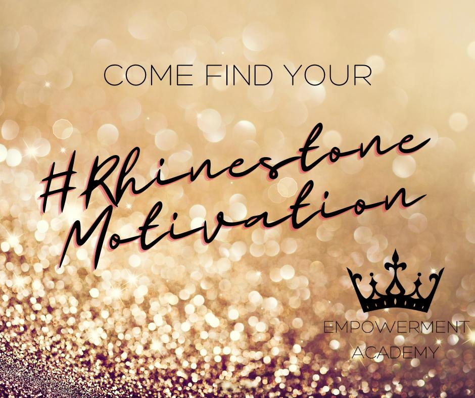 #RhinestoneMotivation