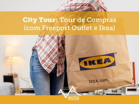 City Tour: Compras (com Freeport Outlet e Ikea)