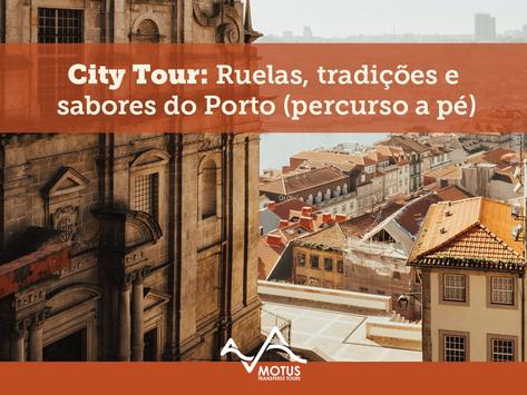 City Tour: Ruelas, tradições e sabores do Porto