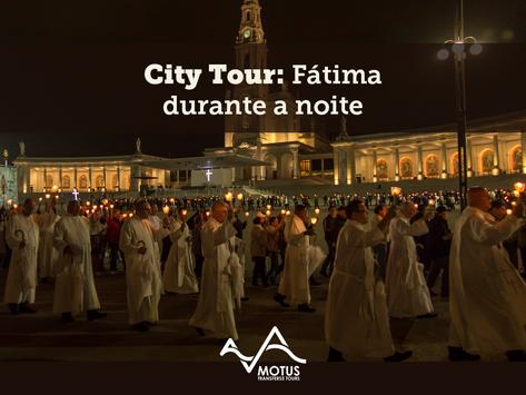 City Tour: Fátima durante a noite