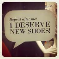 i deserve new shoes.jpg