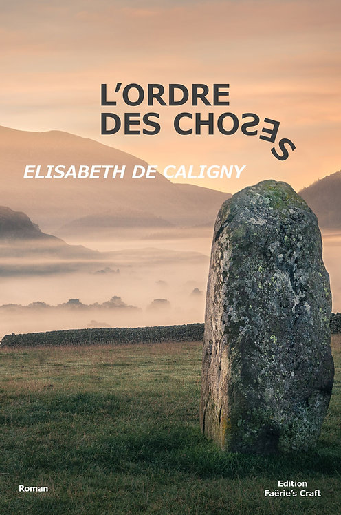 Elisabeth de Caligny - L'ordre des Choses