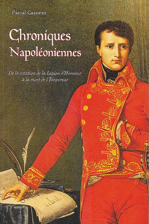 Pascal Cazottes - Chroniques Napoléoniennes