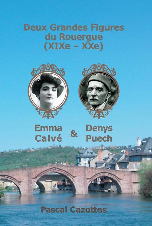 Pascal Cazottes - 2 Grandes Figures du Rouergue : Emma Calvé & Denys Puech