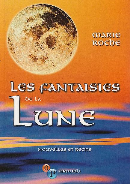 Marie Roca - Les fantaisies de la Lune