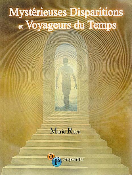 Marie Roca - Mystérieuses disparitions et Voyageurs du Temps
