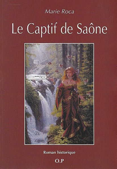 Marie Roca - Le captif de Saône