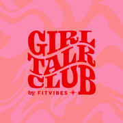 Podcast Series: Girl Talk Club by FITVIBES