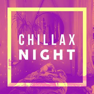 CHILLAX NIGHT