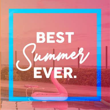 BEST SUMMER EVER.