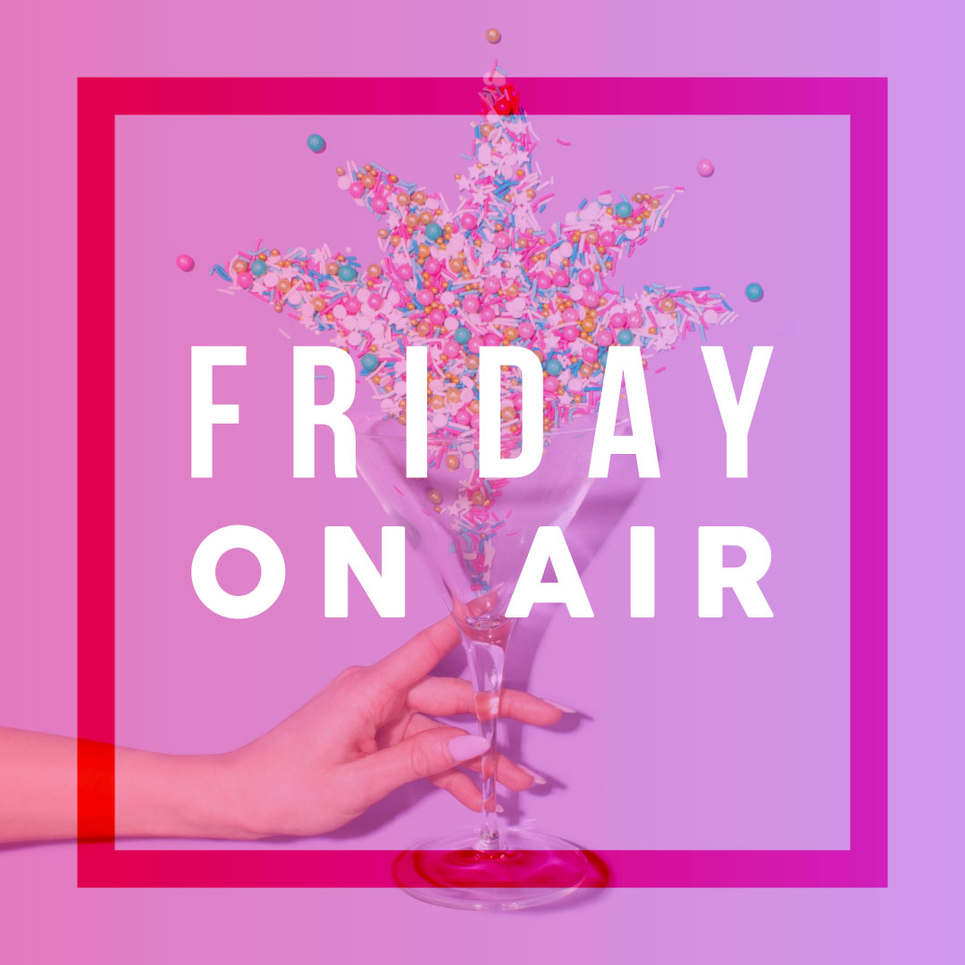 FRIDAY ON AIR