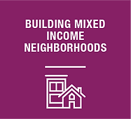 BUILDING MIXED INCOME NEIGHBORHOODS.png
