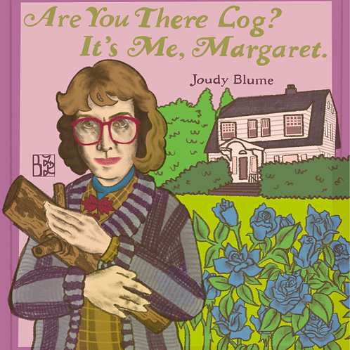Are You There Log? It's Me, Margaret Mini Print