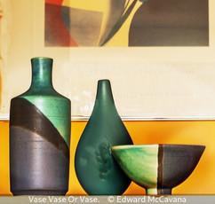 Vase Vase Or Vase - Edward McCavana