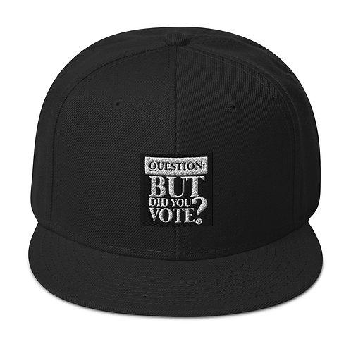 Did You Vote? Snapback Hat