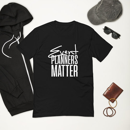 Event Planners Matter Men's Tee