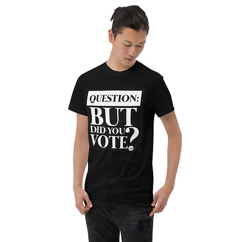 Did You Vote? (up to 5XL) Short Sleeve T-Shirt