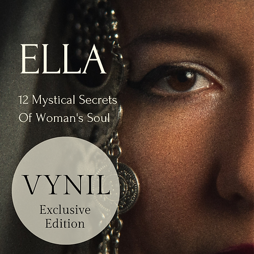 ELLA - 12 Mystical Secrets of Woman's Soul Vinil Exclusive Edition