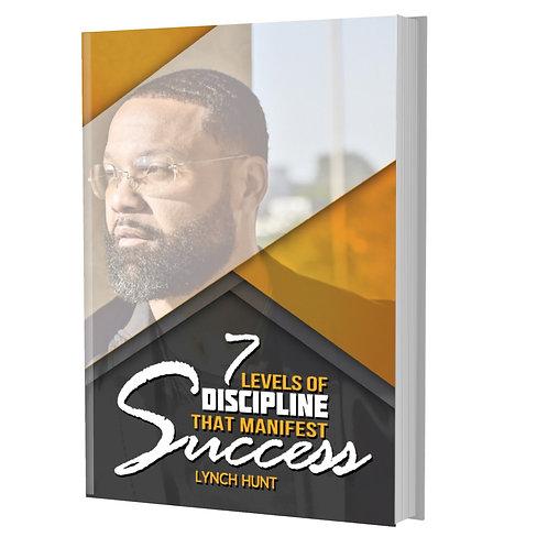 7 Levels of Discipline that Manifest Success