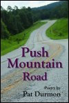 Push Mountain Road - Poems by Pat Durmon