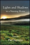 Lights and Shadows in a Nursing Room - Poems by Pat Durmon