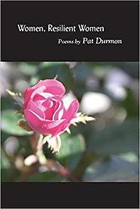 Women, Resilient Women - Poems by Pat Durmon