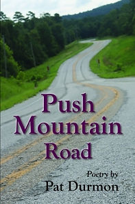 Push Mountain Road - Poetry by Pat Durmon