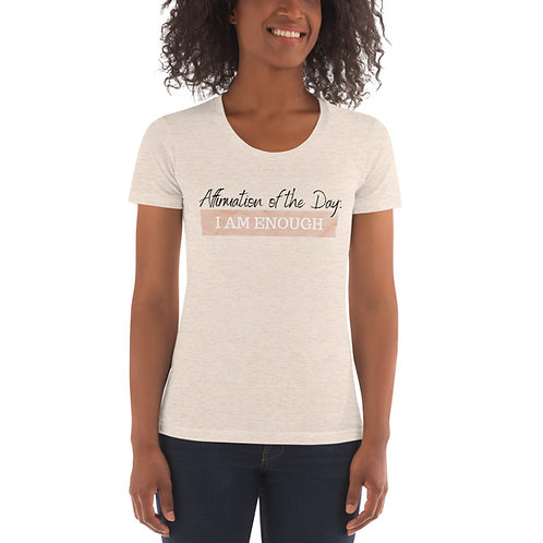 Women's Affirmation Enough T-shirt Tri-Oat