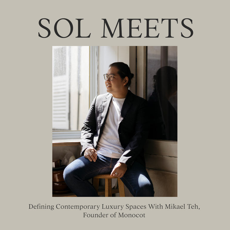Defining Contemporary Luxury Spaces With Mikael Teh, Founder of Monocot