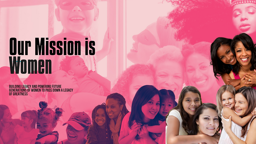 Our Mission is Women ( SisterHood Files)