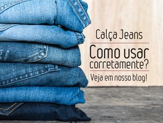 Calça jeans – como usar corretamente?