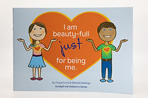 Book 1: I Am Beauty-Full Just for Being Me