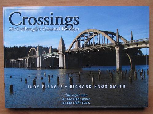 Crossings: McCullough's Coastal Bridges by Judy Fleagle