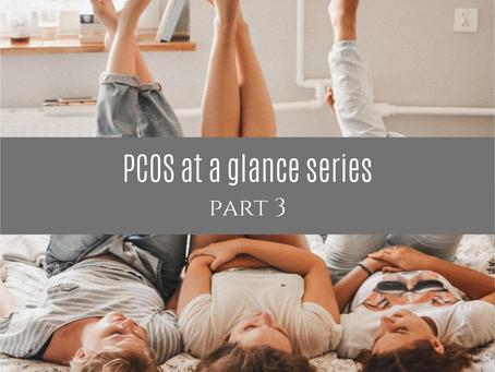 PCOS at a glance series {part 3}