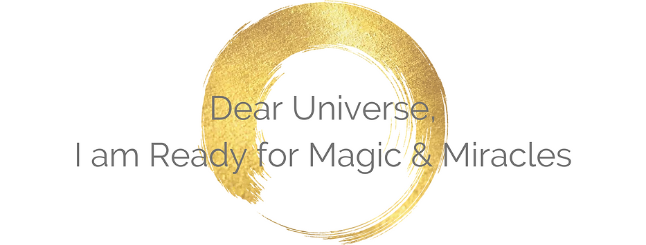 Dear Universe, I am Ready for Magic & Mi
