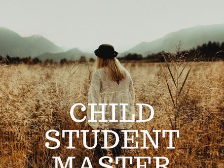 Ben jij het kind, de leerling of de meester van jouw leven...