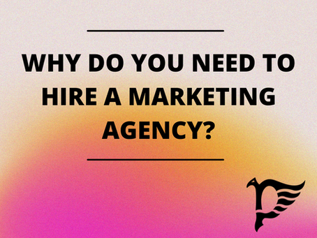 Why Do You Need to Hire a Marketing Agency?