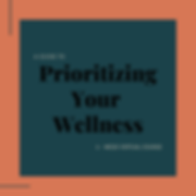 Prioritizing Your Wellness.png