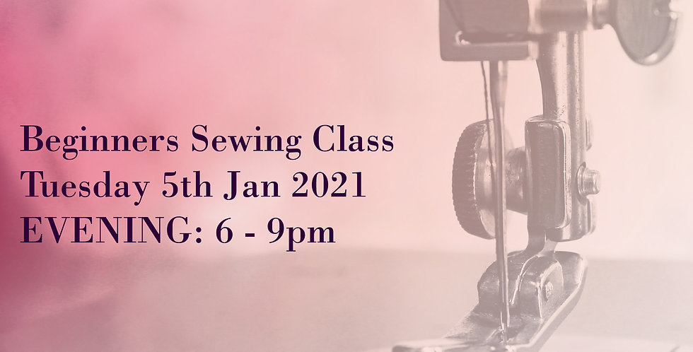 JAN 2021: (EVENING) Beginners Sewing Course