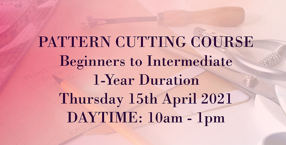 Pattern Cutting: Beginners to Intermediate, 1 year Course