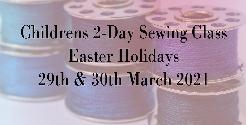 2-Day Easter Holiday Childrens Sewing Class