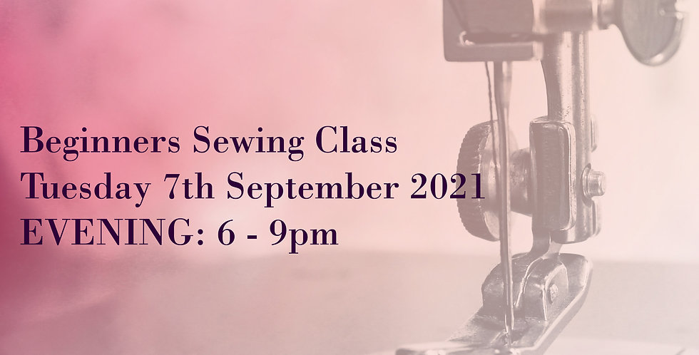 SEPT 2021: (EVENING) Beginners Sewing Course - Fashion Skills